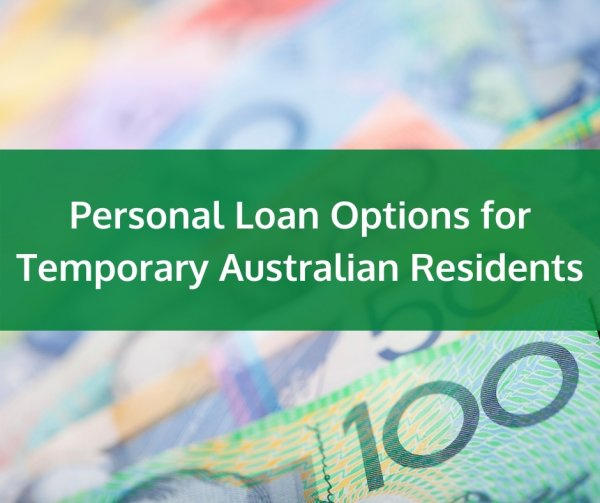 Personal Loan Options for Temporary Australian Residents